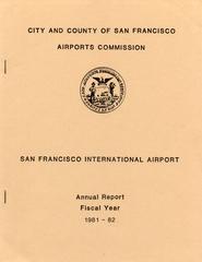 annual report: San Francisco International Airport (SFO), 1981/1982 [1 issue: 1981/1982]
